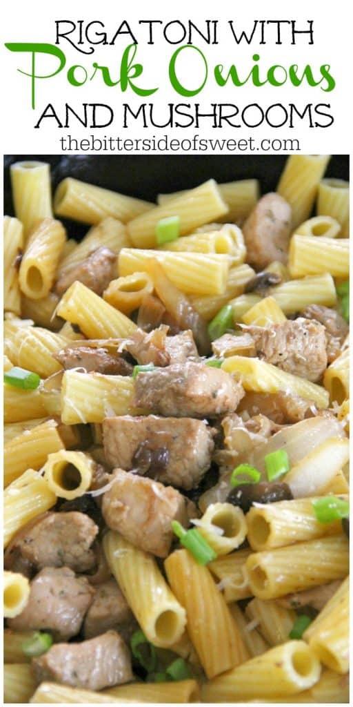 Rigatoni with Pork Onions and Mushrooms